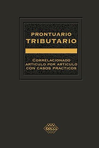 Prontuario Tributario  2016: Correlacionado Artículo por Artículo con Casos Prácticos. Profesional por José Pérez Chávez