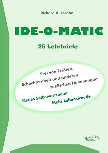 IDE-O-MATIC. Frei von Erröten, Schüchternheit und anderen sozialen Hemmungen.