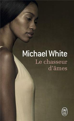Le chasseur d'âmes par Michael White