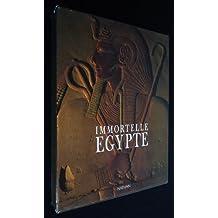 Immortelle Egypte