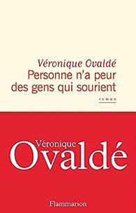 Personne n'a peur des gens qui sourient par Véronique Ovaldé