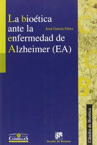 La Bioetica Ante La Enfermedad de Alzheimer