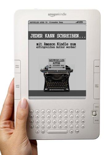 Jeder kann schreiben! - Mit Amazon Kindle zum erfolgreichen Autor ...