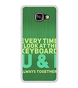 Fiobs Designer Back Case Cover for Samsung Galaxy A3 (6) 2016 :: Samsung Galaxy A3 2016 Duos :: Samsung Galaxy A3 2016 A310F A310M A310Y :: Samsung Galaxy A3 A310 2016 Edition (Every Time Look Keyboard U & I Always Together Mobile Cover)