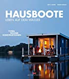 Hausboote: Leben auf dem Wasser / Typen • Technik • Konstruktionen