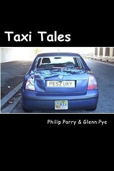Taxi Tales (English Edition) di [Pye, Glenn, Parry, Philip]