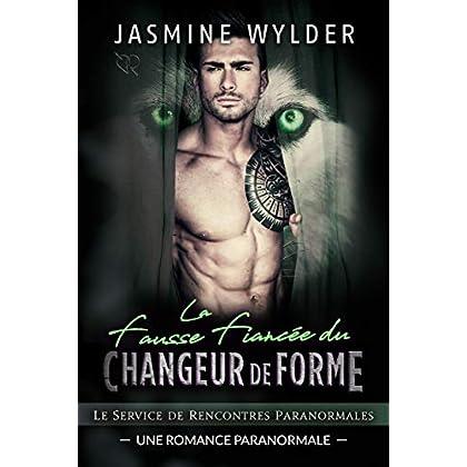 La Fausse Fiancée du Changeur de Forme: Une Romance Paranormale (Le Service de Rencontres Paranormales t. 4)