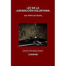 Ley de la Jurisdicción Voluntaria: 2.ª edición (2016). Colección Textos Básicos Jurídicos