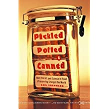 [(Pickled, Potted and Canned: How the Art and Science of Food Preserving Changed the World)] [Author: Sue Shephard] published on (July, 2006)