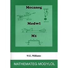 Mathemateg Modylol: Mecaneg Modwl M1