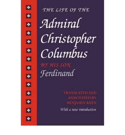 [(The Life of Admiral Christopher Columbus )] [Author: Fernando Colon] [Nov-1992]