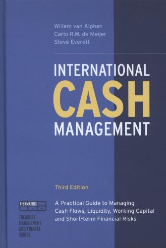 international-cash-management-a-practical-guide-to-managing-cash-flows-liquidity-working-capital-and