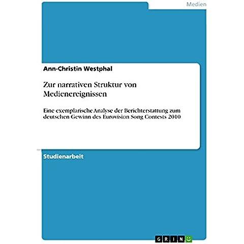Zur narrativen Struktur von Medienereignissen: Eine exemplarische Analyse der Berichterstattung zum deutschen Gewinn des Eurovision Song Contests 2010