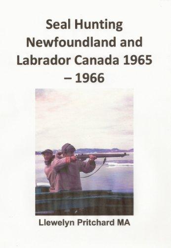 Seal Hunting Newfoundland and Labrador Canada 1965–1966 usato  Spedito ovunque in Italia