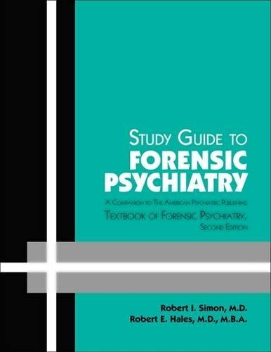 Study Guide to Forensic Psychiatry: A Companion to the American Psychiatric Publishing Textbook of Forensic Psychiatry by Robert I. Simon (2010-05-12)
