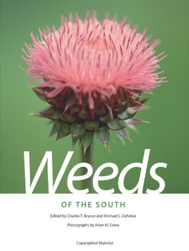 Weeds of the South (Wormsloe Foundation Nature Book) (Wormsloe Foundation Nature Book Ser.) (2009-06-25)