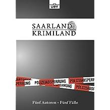 Saarland:Krimiland: Fünf Autoren - Fünf Fälle