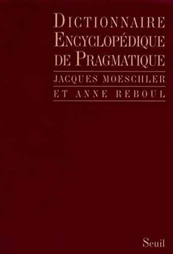 Dictionnaire encyclopédique de pragmatique