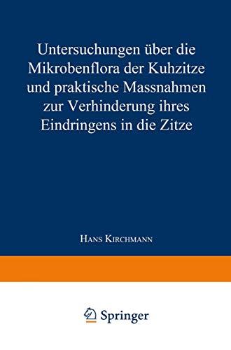 Untersuchungen über die Mikrobenflora der Kuhzitze und praktische Massnahmen zur Verhinderung ihres Eindringens in die Zitze
