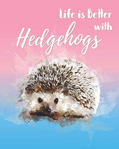 Life is Better with Hedgehogs: - Lined Notebook, Diary, Track, Log & Journal - Cute Gift for Kids, Teens, Men, Women Who Love Hedgehog (8