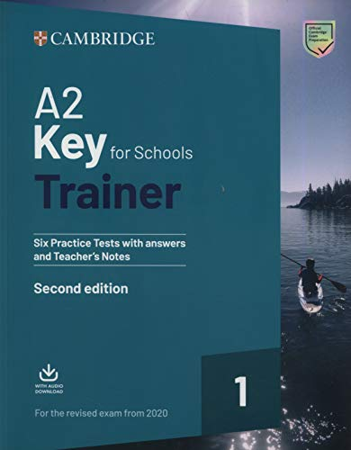 A2 Key For Schools Trainer 1 - Six Practice Teste With Answers, Teacher's Notes And Downloadable Audio