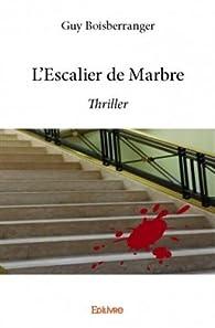 L'escalier de marbre par Guy Boisberranger