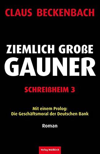 ziemlich-grosse-gauner-schreissheim-3-mit-einem-prolog-die-geschaftsmoral-der-deutschen-bank