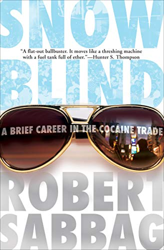 Snowblind: A Brief Career in the Cocaine Trade (English Edition)