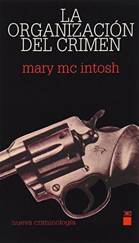 La organización del crimen (Nueva criminilogía) por Mary McIntosh