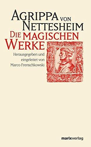 Die magischen Werke by Heinrich C. Agrippa von Nettesheim (2008-07-08)