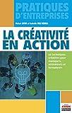 La créativité en action: 66 techniques créatives pour managers, animateurs et formateurs