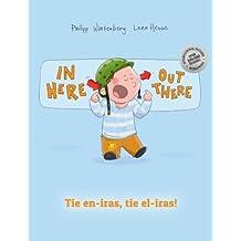 In here, out there! Tie en-iras, tie el-iras!: Children's Book English-Esperanto (Bilingual Edition/Dual Language)