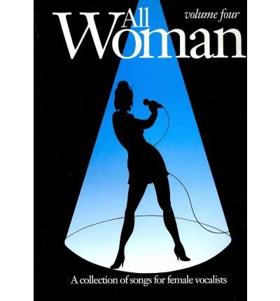 All Woman: v. 4: Collection of Songs for Female Vocalists (All Woman) (Paperback) - Common