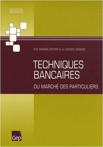 Techniques bancaires du marché des particuliers BTS banque option A et licence banque