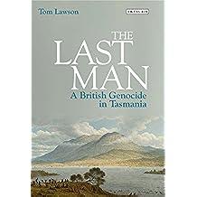 Last Man, The: A British Genocide in Tasmania