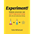 Experiment!: Website conversion rate optimization with A/B and multivariate testing