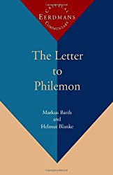 The Letter to Philemon: Markus Barth and Helmut Blanke (Eerdmans Critical Commentary)