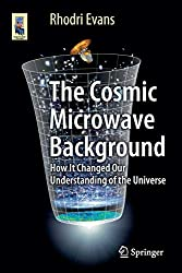 The Cosmic Microwave Background: How It Changed Our Understanding of the Universe (Astronomers' Universe)