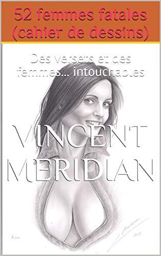 Couverture du livre 52 femmes fatales (cahier de dessins): Des versets et des femmes... intouchables