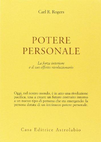 Potere personale. La forza interiore e il suo effetto rivoluzionario