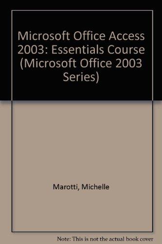 Microsoft Office Access 2003: Essentials Course (Microsoft Office 2003 Series) por Michelle Marotti