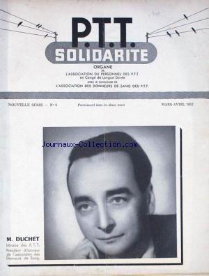 P.T.T. SOLODARITE [No 4] du 01/03/1952 - M. DUCHET - MINISTRE DES P.T.T. - PRESIDENT DE L'ASSOCIATION DES DONNEURS DE SANG.