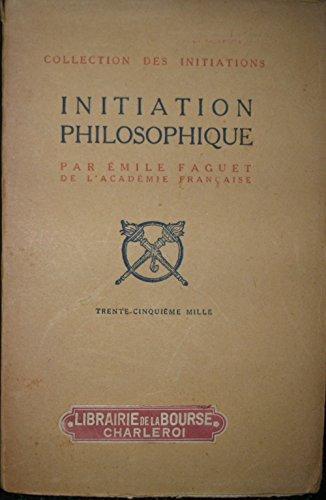 Initiation philosophique par Faguet E.