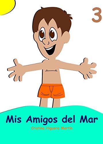 Mis Amigos del Mar 3: Spanish for kids - Español para niños por Cristina Higuera Martín