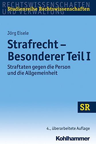Strafrecht - Besonderer Teil I: Straftaten gegen die Person und die Allgemeinheit (SR-Studienreihe Rechtswissenschaften)