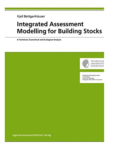 Integrated Assessment Modelling for Building Stocks: A Technical, Economical and Ecological Analysis