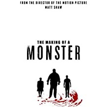 The Making Of A Monster: Making The Film (English Edition)