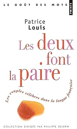 Les Deux font la paire. Les couples célèbres dans la langue française