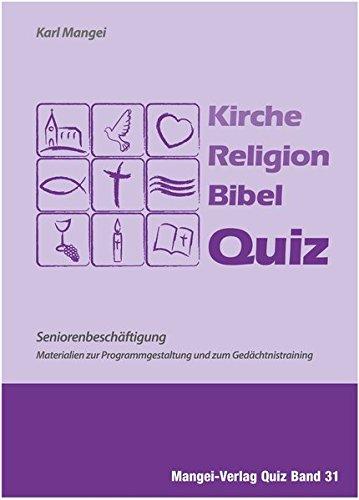 Kirche Religion Bibel Quiz - Seniorenbeschäftigung: Materialien zur Programmgestaltung und zum Gedächtnistraining für Senioren - Quizfragen