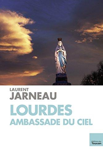 Lourdes Ambassade du ciel